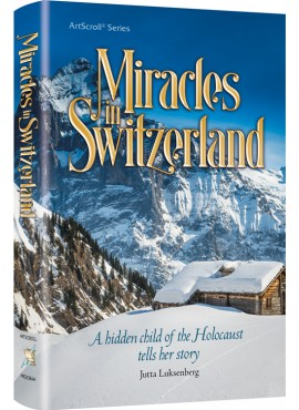 Miracles in Switzerland - Holocaust Story