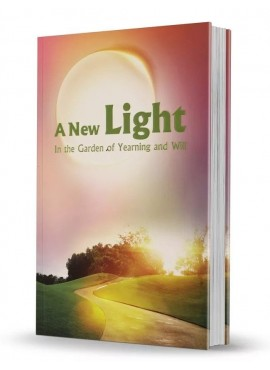 A New Light - In the Garden of Yearning & Will by Rabbi Shalom Arush