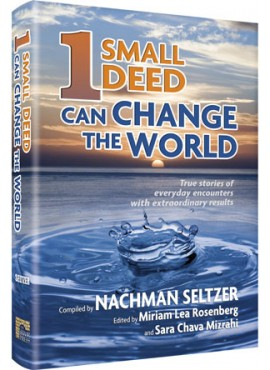 One Small Deed Can Change The World by Nachman Seltzer