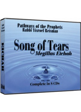 Song of Tears: Megillas Eichah - By Rabbi Yisroel Reisman