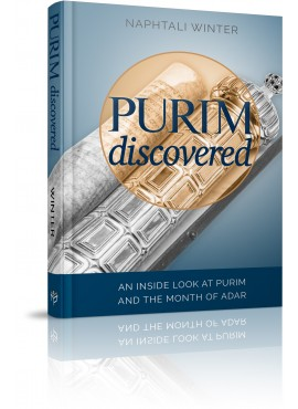 Purim Discovered - An Inside Look at Purim and the Month of Adar
