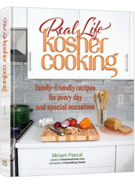 Real Life Kosher Cooking - By Miriam Pascal