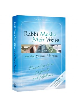 Rabbi Moshe Meir Weiss On The Yamim Noraim