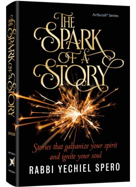The Spark of a Story - By Rabbi Yechiel Spero