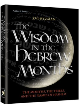 Wisdom Of The Hebrew Months - Volume 1