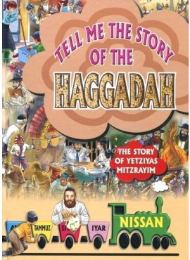 Tell Me the story of the Haggadah – Passover / Nissan