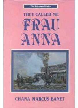 They Called Me Frau Anna