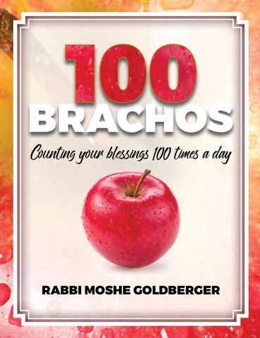 One Hundred Brachos - Learn to appreciate Hashem's kindness